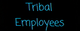 Tribal Employees